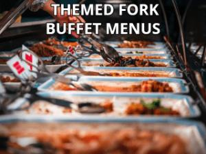 Themed Fork Buffet Sample Menus Link